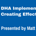WEBINAR: DHA Implementation - Creating Effective Solutions