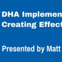 WEBINAR: DHA Implementation - Creating Effective Solutions